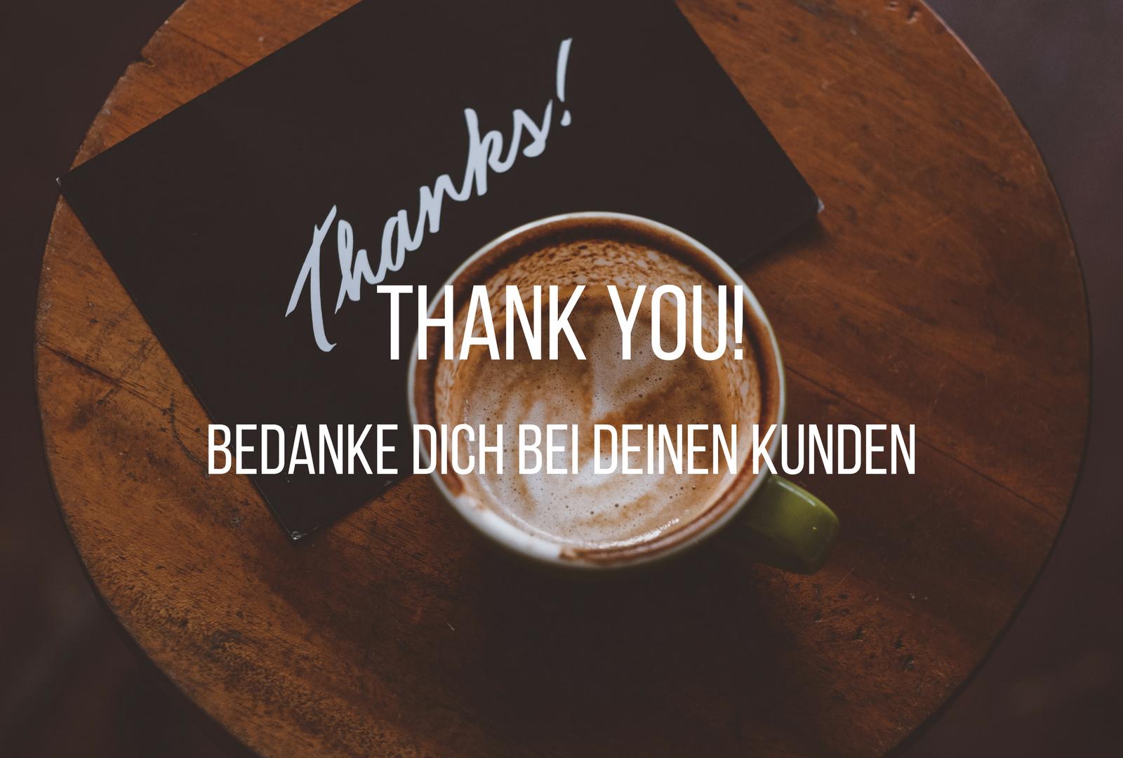 10 Wege, dich bei deinen Kunden zu bedanken - Ideen zum Danke sagen