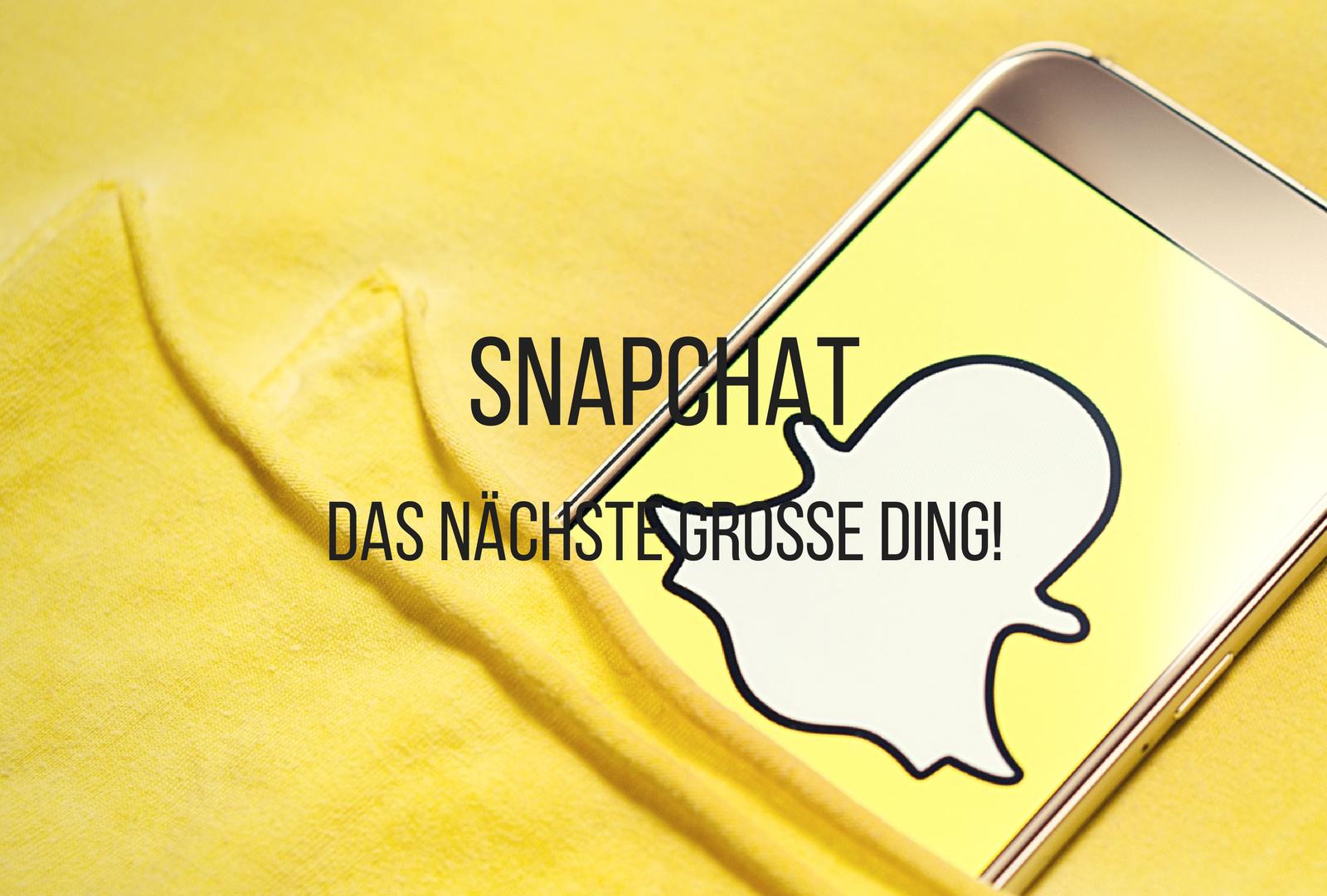 Social Media Trend - Snapchat, das nächste große Ding in Deutschland
