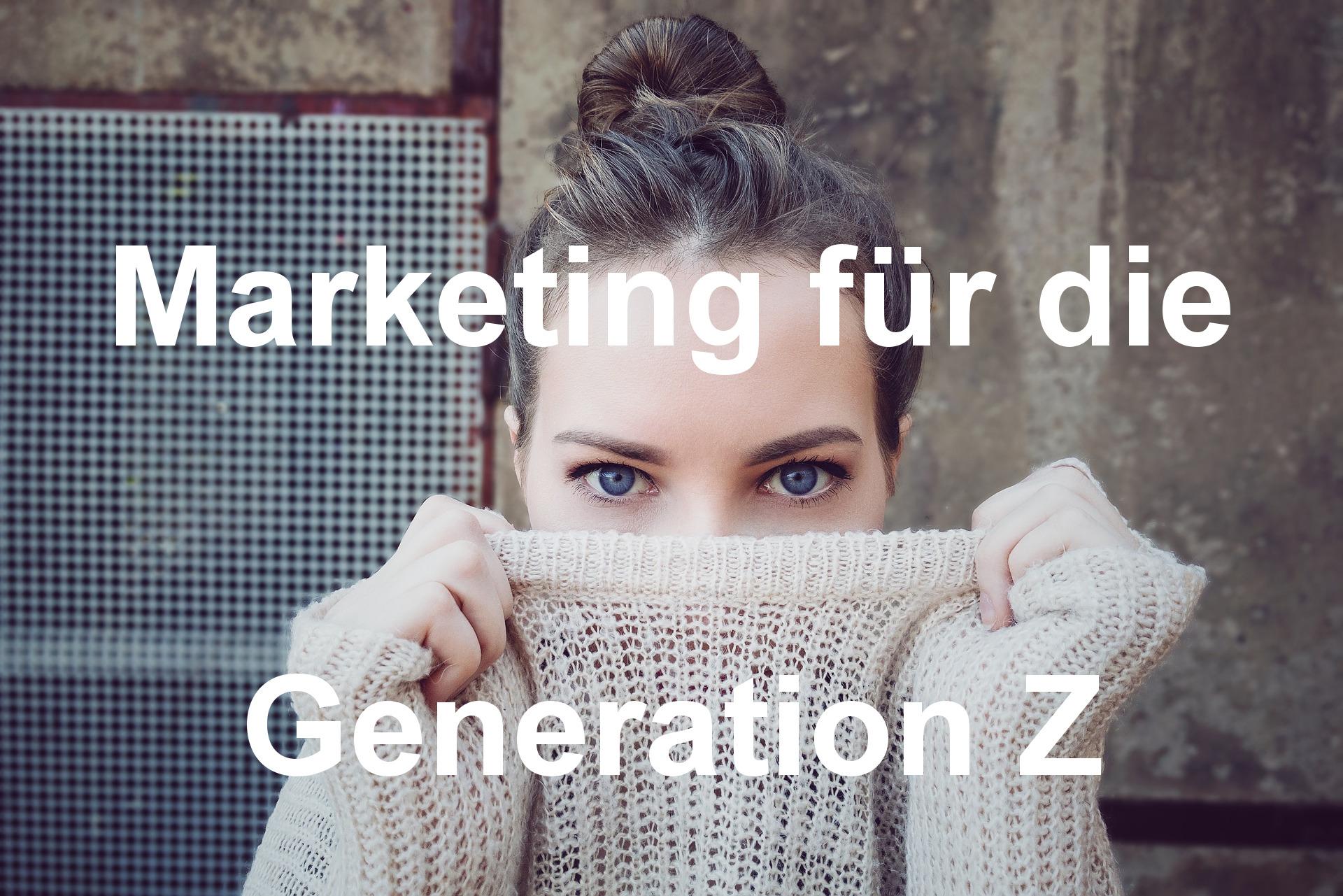 Marketing für die Generation Z