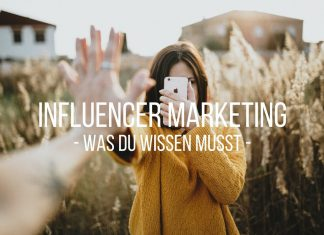 Influencer Marketing was du wissen musst Grundlagen